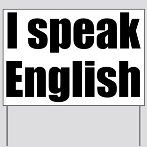 I speak English Yard Sign
