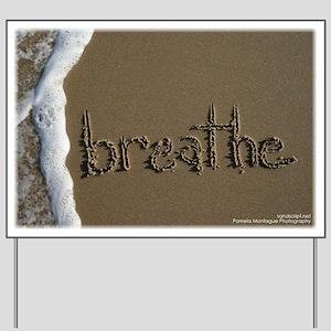 breathe Yard Sign