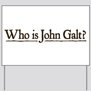 Who is John Galt? Yard Sign