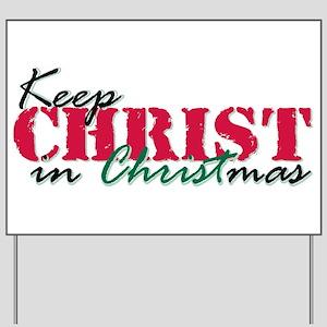 Keep Christ rs Yard Sign