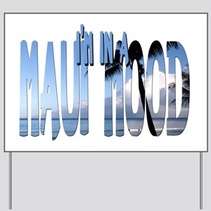 mauimood2 Yard Sign