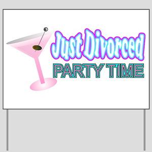 just divorced divorce party Yard Sign