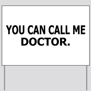 Call Me Doctor Yard Sign