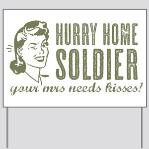 Hurry Home Soldier Yard Sign