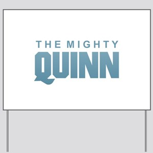 The Mighty Quinn Yard Sign