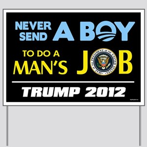 Never Send a BOY - Trump Yard Sign