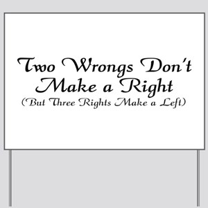 CS: 3 Rights Yard Sign