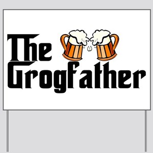 The Grogfather Yard Sign