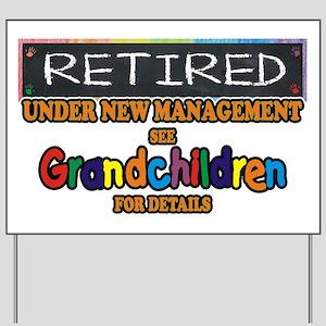 Retired Under New Management Yard Sign