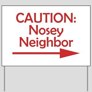 Caution: Nosey Neighbor Yard Sign