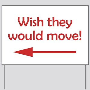 Bad Neighbor Wish They Would Move Yard Sign