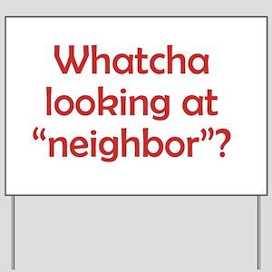 Bad Neighbor Nosey Yard Sign