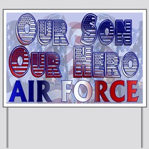 Our son our hero Air force Yard Sign