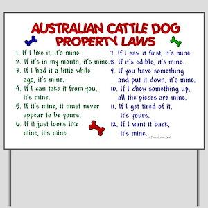 Australian Cattle Dog Property Laws 2 Yard Sign