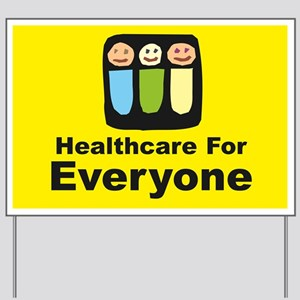 Healthcare for everyone Yard Sign