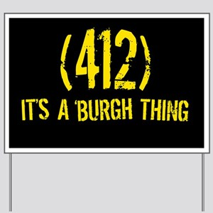 412 It's a Burgh Thing Yard Sign