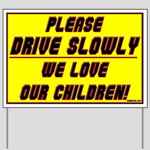DRIVE SLOWLY! Yard Sign