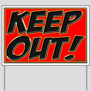 KEEP OUT! Yard Sign