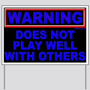 Play Well With Others Yard Sign