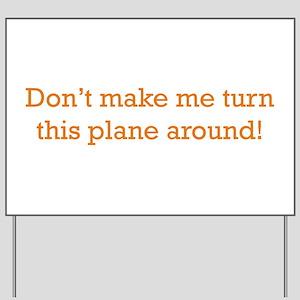 Turn this Plane Yard Sign