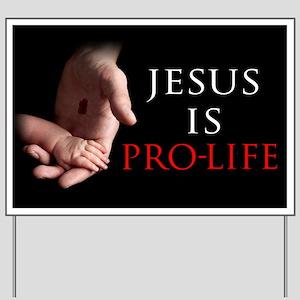 Jesus is Pro-life Yard Sign
