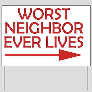 Worst Ever Bad Neighbor Lives Here Yard Yard Sign