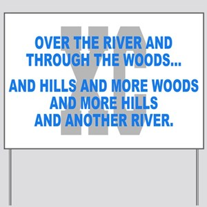 Over the River Cross Country Quote Yard Sign