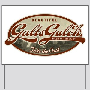 Galts Gulch Yard Sign