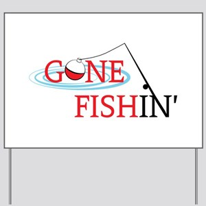 Gone fishing bobber and fishing pole Yard Sign
