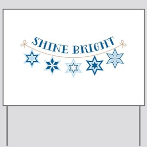 Shine Bright Yard Sign