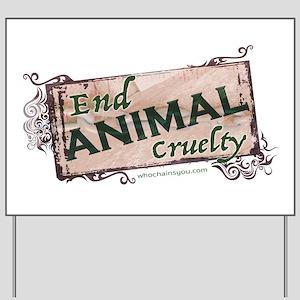 End Animal Cruelty Yard Sign