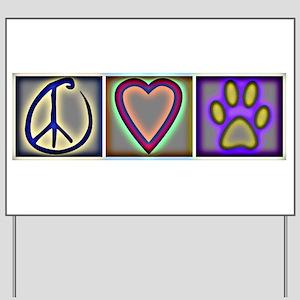 Peace Love Dogs (ALT) - Yard Sign