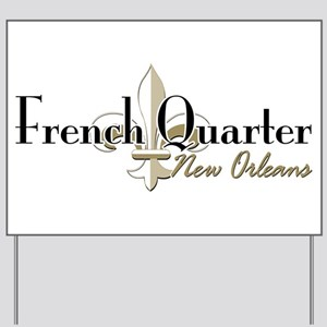 French Quarter NO Yard Sign