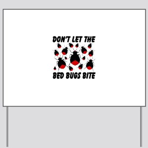 Don't Let The Bed Bugs Bite Yard Sign