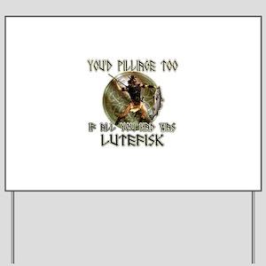 Lutefisk viking humor Yard Sign