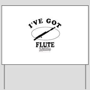 I've got Flute skills Yard Sign
