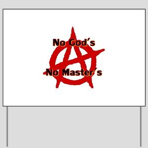 Anarchy No Gods No Masters Yard Sign