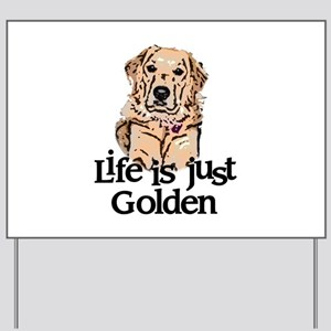 Life is Just Golden Yard Sign