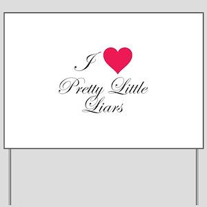 I love Pretty Little Liars Yard Sign
