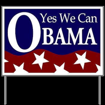 Obama: Yes We Can Yard Sign > President Barack Obama! > Irregular Liberal  Bumper Stickers n Pins