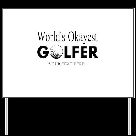 Worlds Okayest Golfer   Funny Golf Yard Sign
