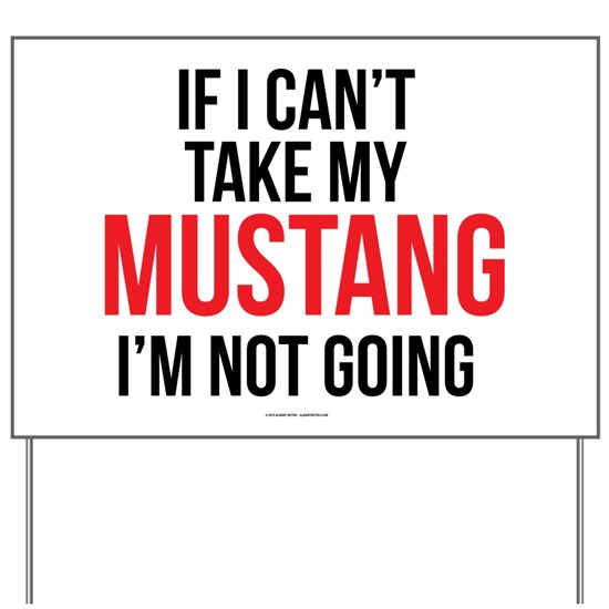 If I Can't Take My Mustang