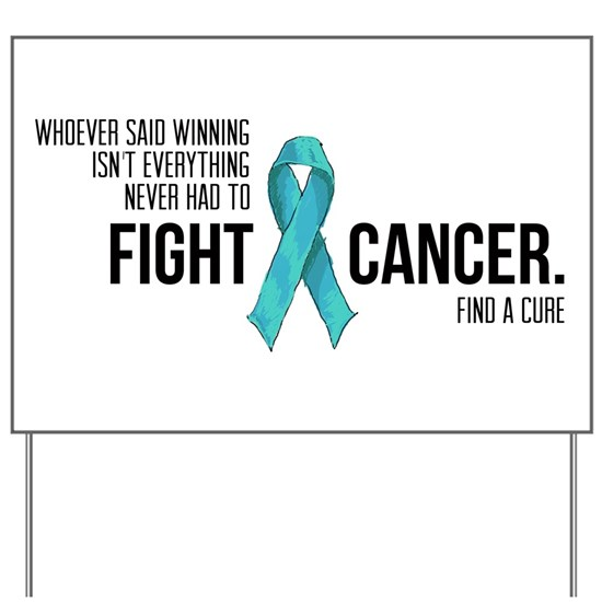 Fight Ovarian Cancer Teal Ribbon Yard Sign By Braintumorssuck Cafepress