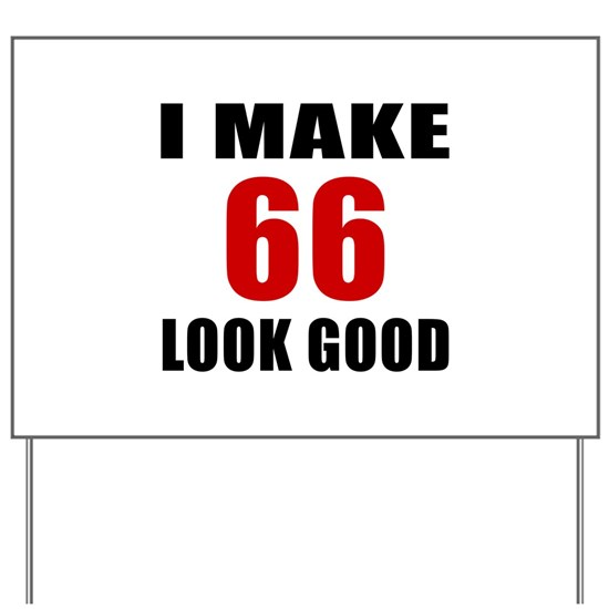 I Make 66 Look Good