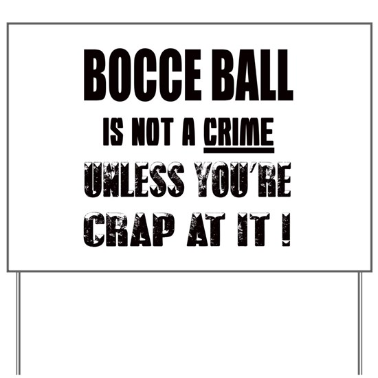 Bocce ball is not a crime Unless youre crap at it