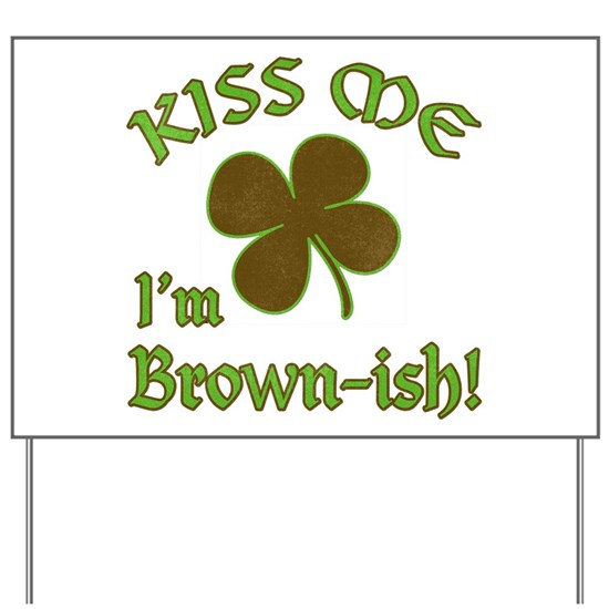 St. Patrick's Day - Kiss Me I'm Brownish