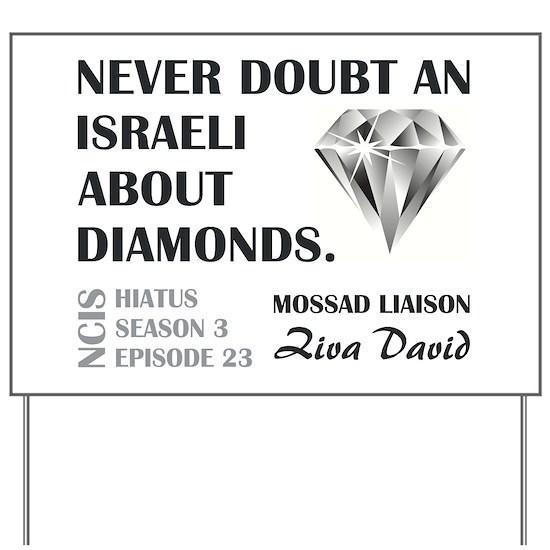 NEVER DOUBT... Yard Sign by Mossad Liaison Ziva David