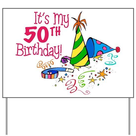 50th Birthday Party Hats Yard Sign Itsmybirthdayhat50