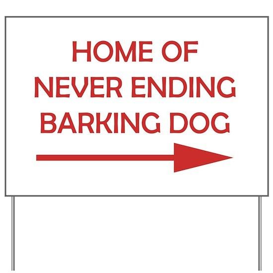 Bad Neighbors Barking Dog Yard Sign