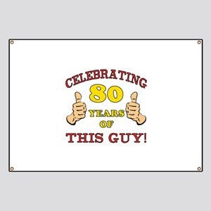 80th Birthday Gift For Him Banner